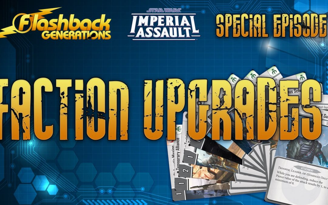 Imperial Assault Special Episode: Faction Upgrades Overview