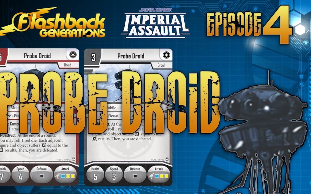 Imperial Assault Episode 4: Probe Droid