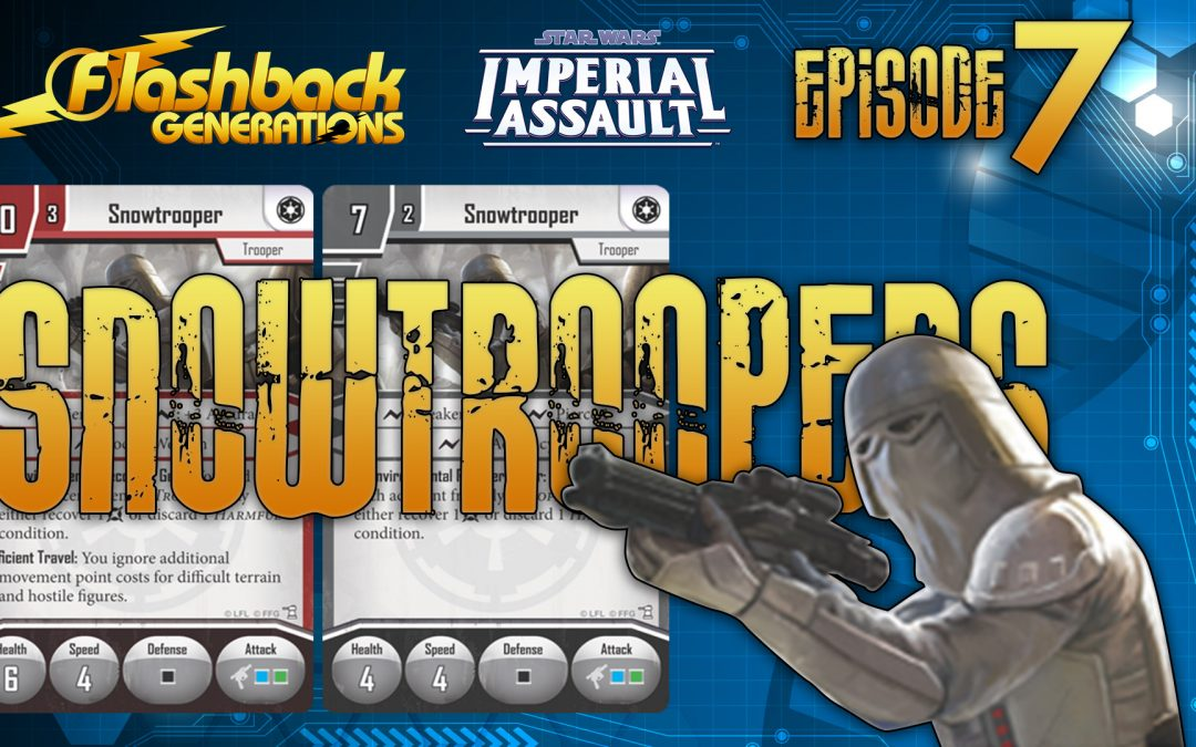 Imperial Assault Episode 7: Snowtroopers