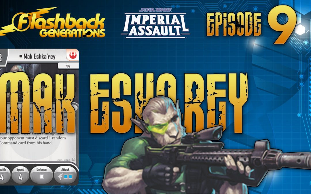 Imperial Assault Episode 9: Mak Eshka'rey