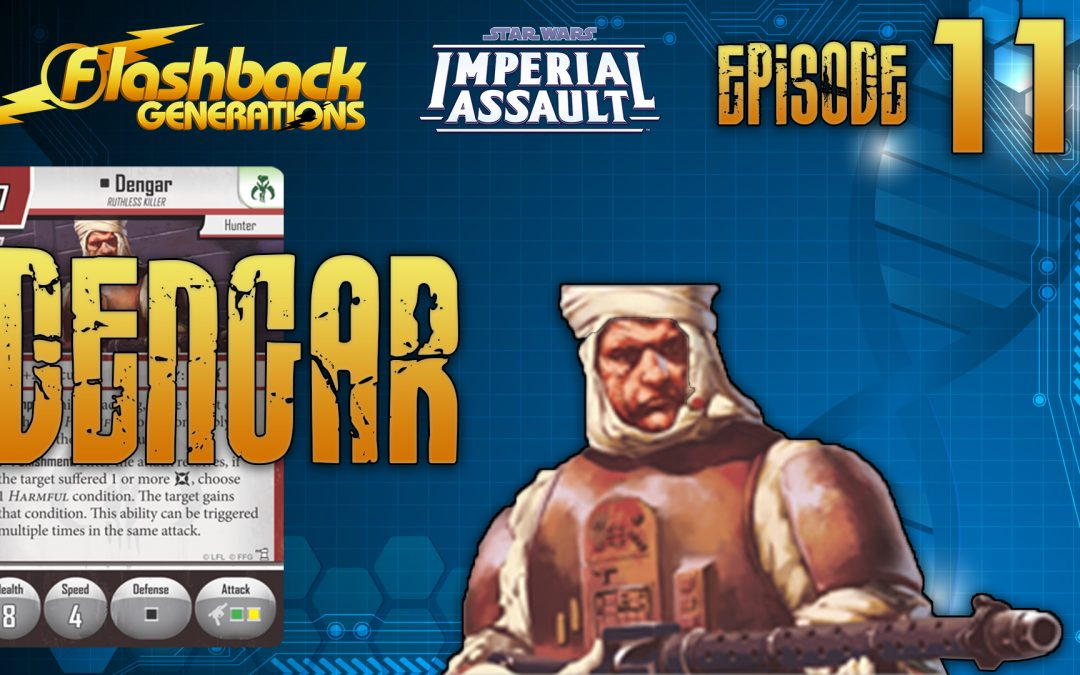 Imperial Assault Episode 11: Dengar
