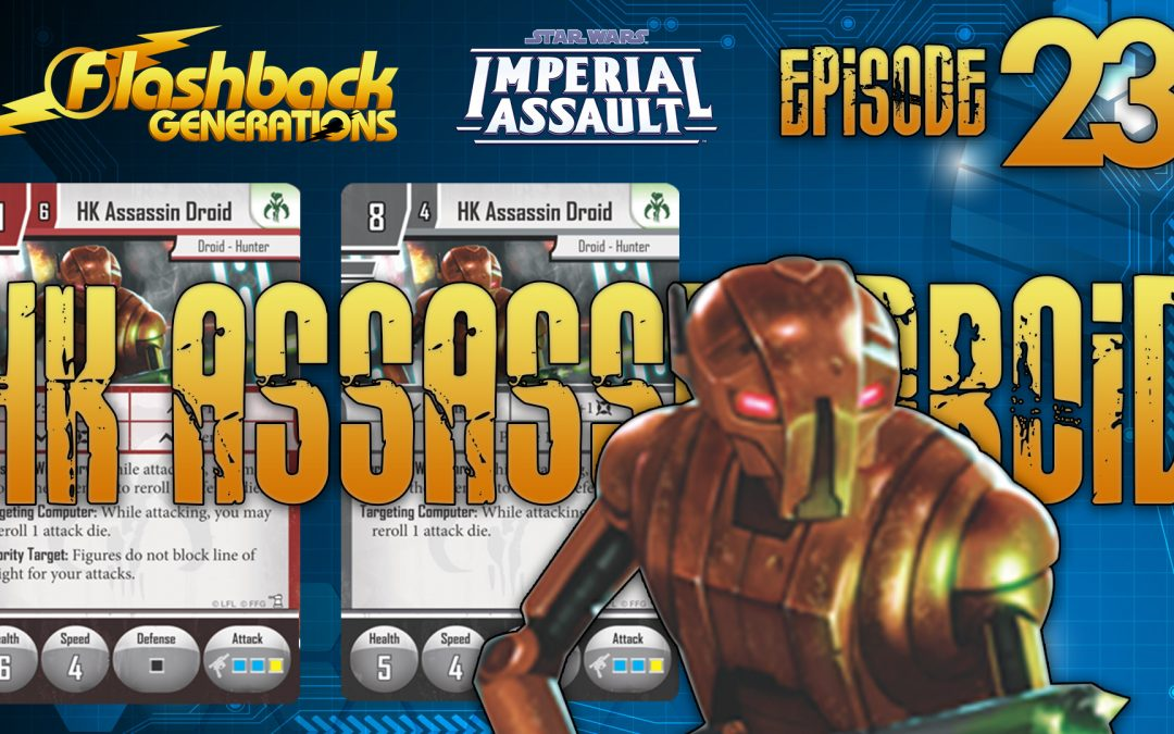Imperial Assault Episode 23: HK Assassin Droids