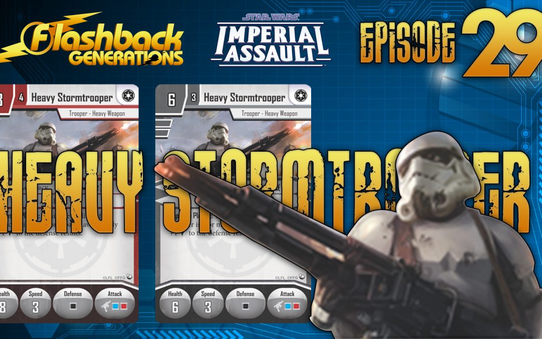 Imperial Assault Episode 29: Heavy Storm Troopers