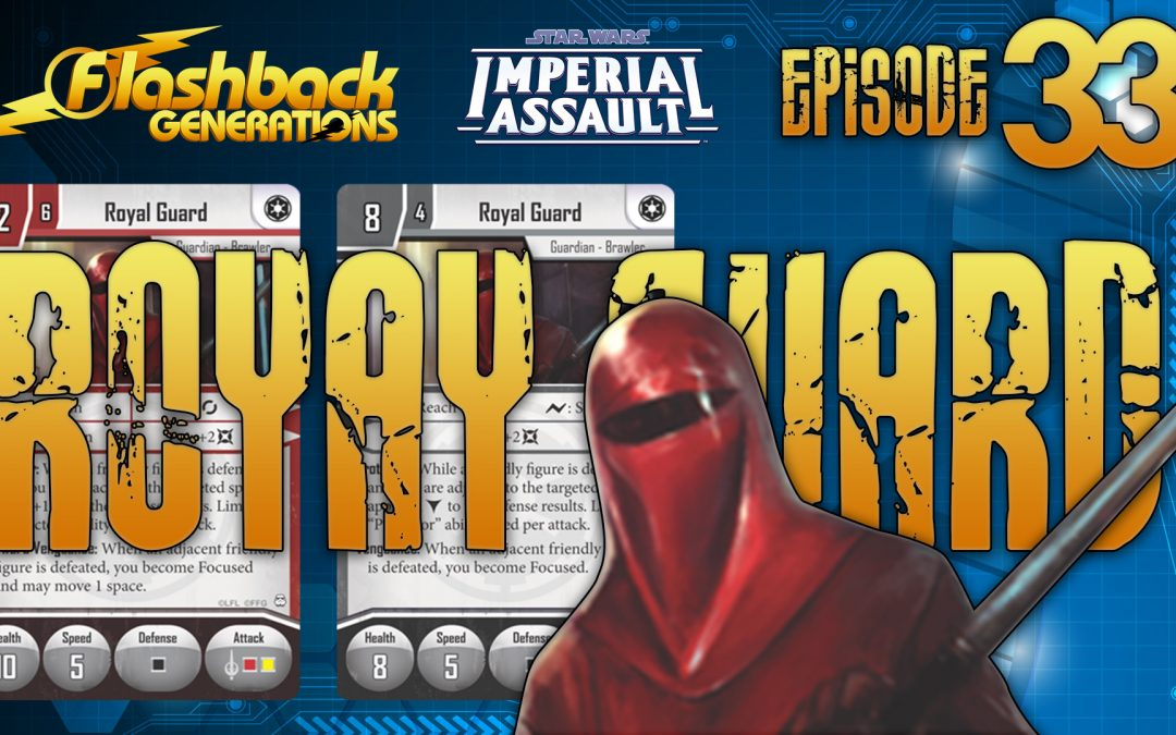 Imperial Assault Episode 33: Royal Guard